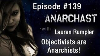 Anarchast Ep. 139 Objectivist Girl: Objectivists are Anarchists!