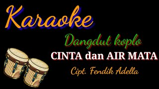 Cinta Dan Air Mata Karaoke Dangdut Koplo