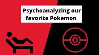 Pokemon Psychoanalysis