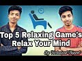 Top 5 Relaxing Android Game || Relax Your Mind