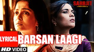 Barsan Laagi Full Song with Lyrics | SARBJIT | Aishwarya Rai Bachchan, Randeep H …