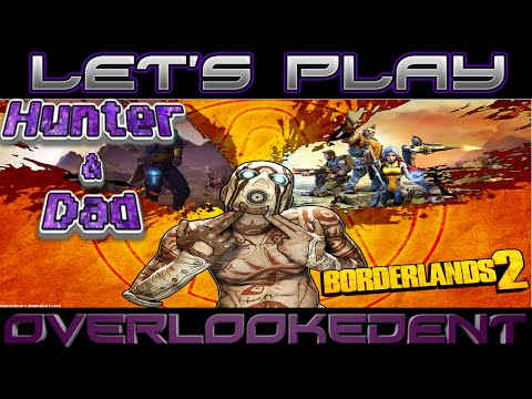 "Borderlands 2 ""Life Lesson"" - Hunter & Dad - [Let's Play!]"