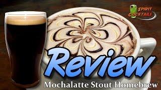 Mochalatte Stout Homebrew Beer Review