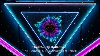 Tiesto & Ty Dolla Sign - The Business Pt. II [Soulless Ginger Remix]