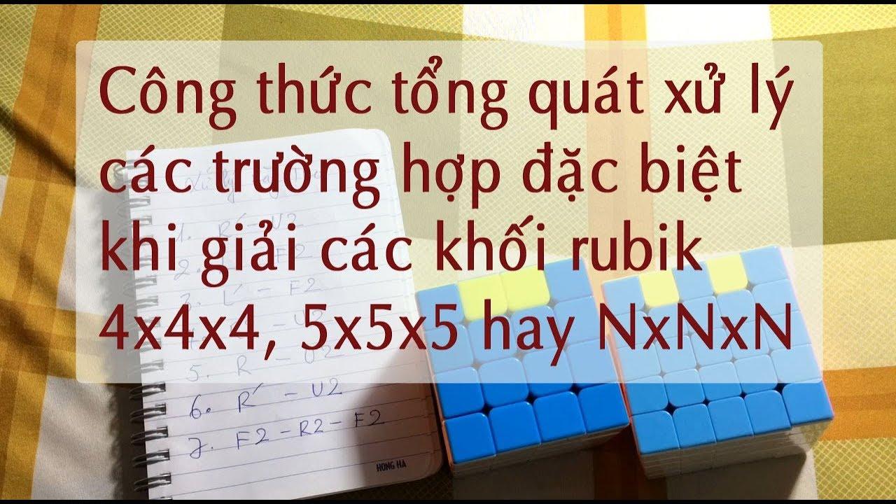 CT tổng quát cho các trường hợp ĐB của Rubik 4x4x4 - 5x5x5 hay NxNxN