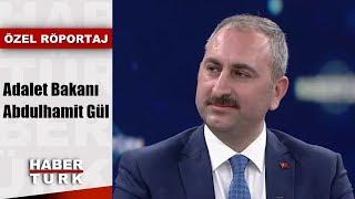 ozel roportaj 31 mayis 2019 adalet bakani abdulhamit gul