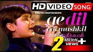 Cover images Ae Dil Hai Mushkil-Full Song|Karan Johar|Arijit ✡ Shreyan best Performance Ever|Saregamapa Lil Champ