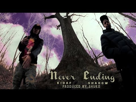 Kidaf feat. Shadow The Great - Never Ending (Official Music Video)