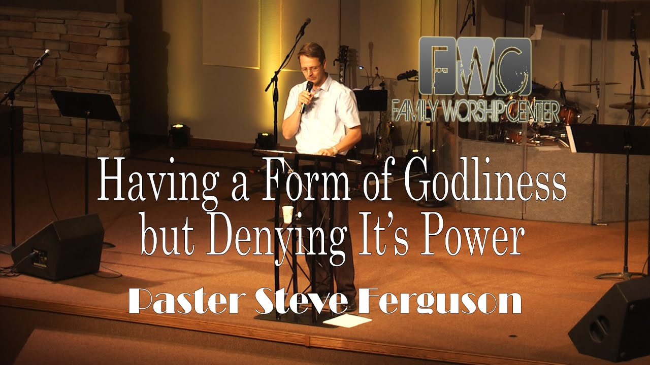 Having a Form of Godliness but Denying it's Power - YouTube