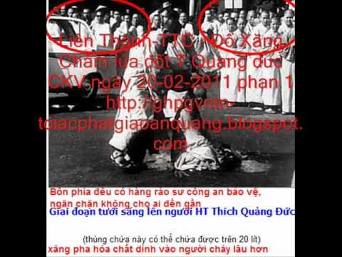 Lien thanh -22-02-2011 -P1/8- T Quang Duc bi dot chay