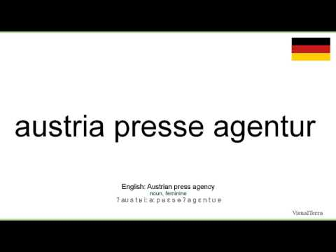 How to pronounce: Austria presse agentur (German)