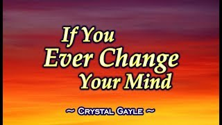If You Ever Change Your Mind - Crystal Gayle (KARAOKE)
