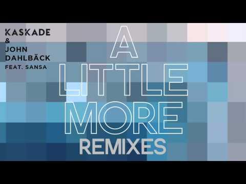 Kaskade & John Dahlbäck - A Little More feat. Sansa (Cobra Effect Remix)
