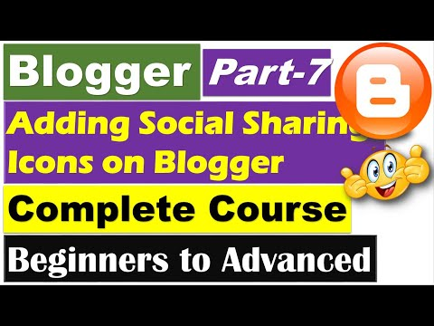 Blogger Complete Course | Part 7 - Adding Extra Social Sharing Icons on Blogger [Hindi/Urdu]