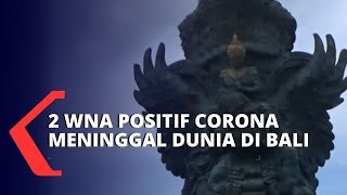 Satgas Penanggulangan Covid-19 Bali Umumkan 2 WNA Positif Corona Meninggal Dunia