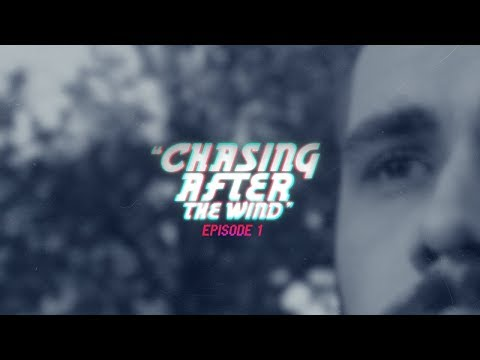 """[EP1] """"Chasing After The Wind"""" 