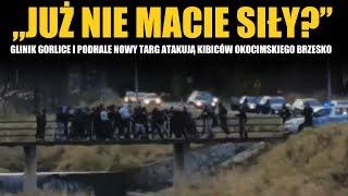 CAŁE STARCIE: Glinik Gorlice i Podhale Nowy Targ atakuje kibiców Okocimskiego Brzesko 03.11.2019