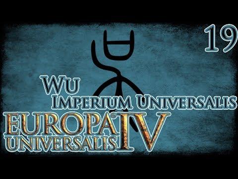 Let's Play Europa Universalis IV Imperium Universalis - Wu Part 19