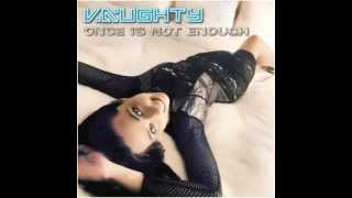 Vaughty - Once Is Not enough