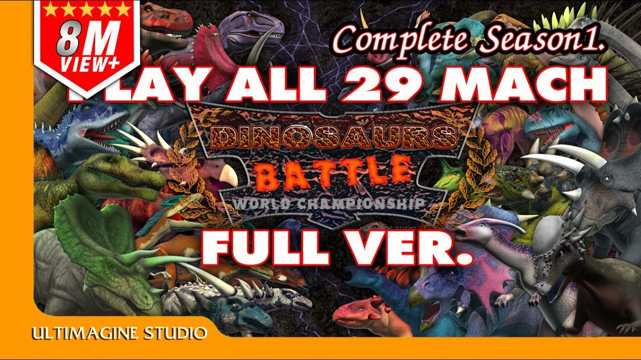 Download Dinosaurs Battle 29 Match Full ver.(Complete Season1)