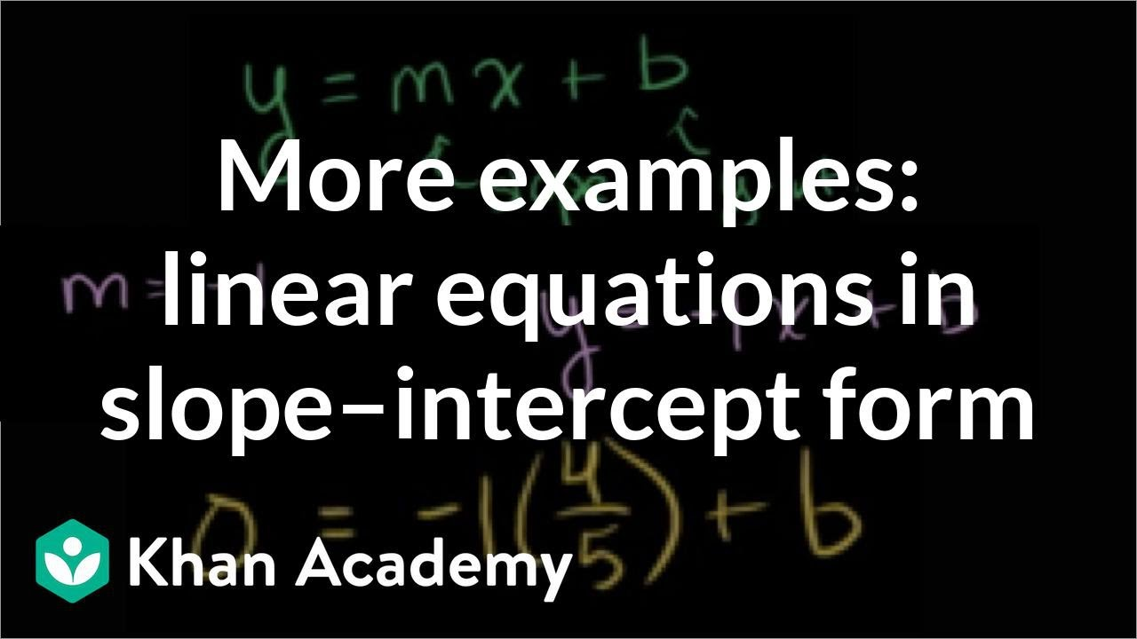 Slope-intercept form problems (video)  Khan Academy
