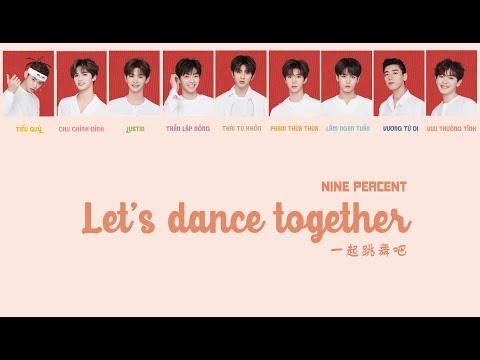[VIETSUB] LET'S DANCE TOGETHER - NINE PERCENT