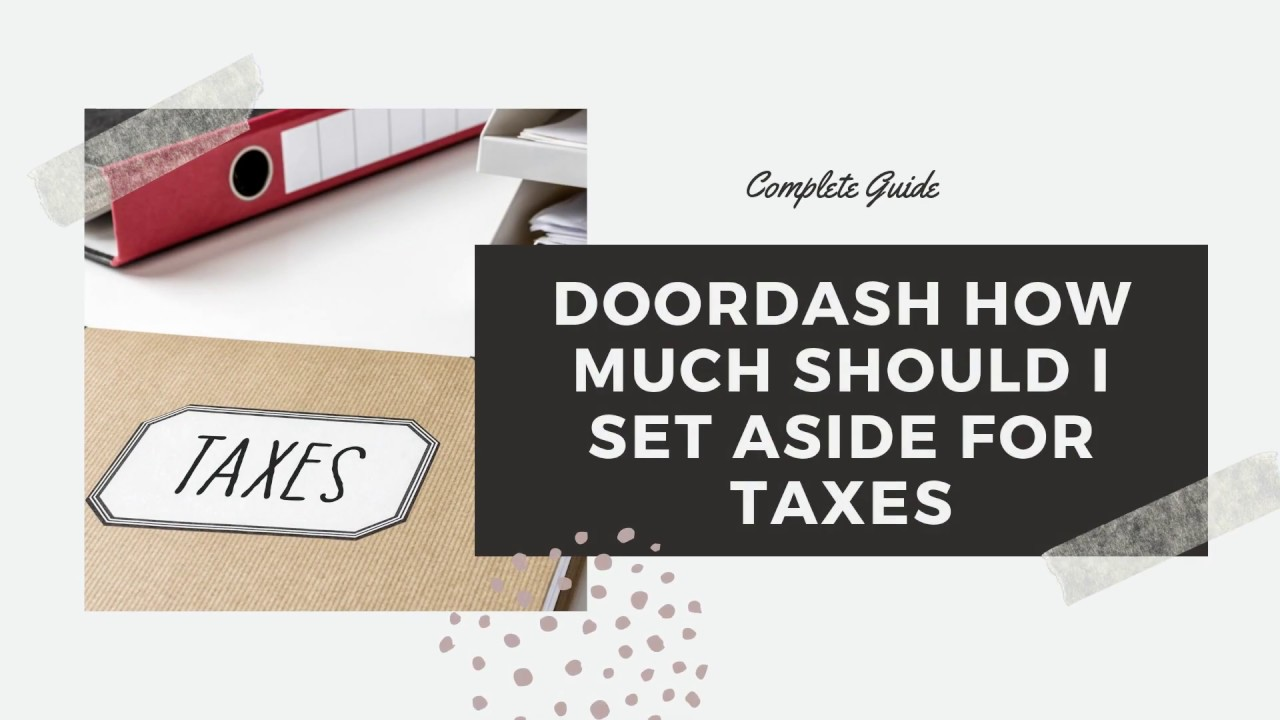 Doordash How Much Should I Set Aside for Taxes
