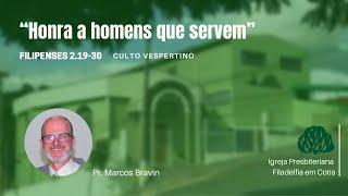 IPF Cotia  -  Honra a homens que  Servem (Filipenses 2.19-30)