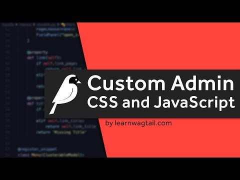 Wagtail CMS: Adding custom CSS and JavaScript to Your Admin area thumbnail