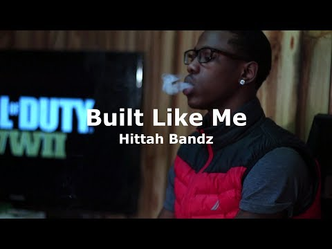 Hittah Bandz - Built Like Me (Official Music Video)