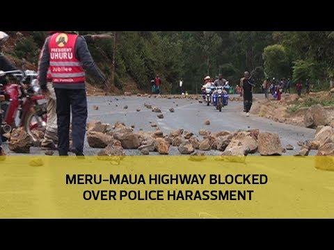 Meru-Maua highway blocked over police harassment