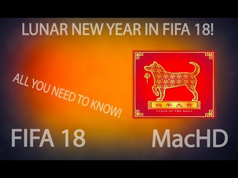 FIFA 18 - LUNAR NEW YEAR! ALL YOU NEED TO KNOW AND HOW TO INVEST!