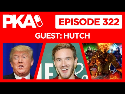 PKA 322 w/Hutch - Pewdiepie Nazi Accusation, Trump Press Conference, 12,000 Magic Cards