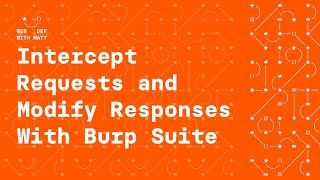 How to Intercept Requests & Modify Responses With Burp Suite