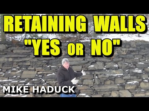 Retaining Walls (YES or NO?) MIke Haduck