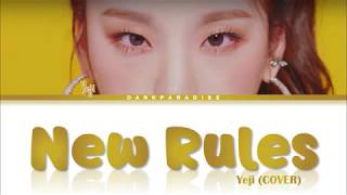 Yeji - New Rules (COVER) Lyrics