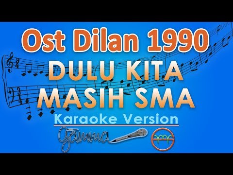 Ost. Dilan 1990 - Dulu Kita Masih SMA (Karaoke Lirik Tanpa Vokal) by GMusic