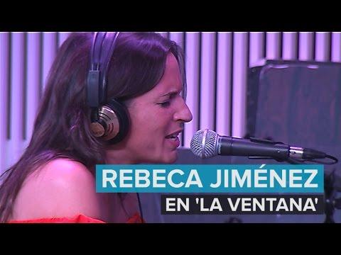Rebeca Jiménez - Salimos a volar + Tú verás (en directo en la Cadena SER)   La Ventana