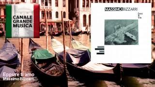 Massimo Bizzarri - Eppure ti amo