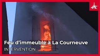 Feu d'immeuble à La Courneuve, 3 étages en flammes.
