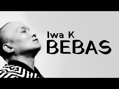 Bebas – Iwa K (non Official Video Lirik) | PAHE KUOTA