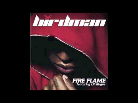 Birdman - Fire Flame ft. Lil Wayne