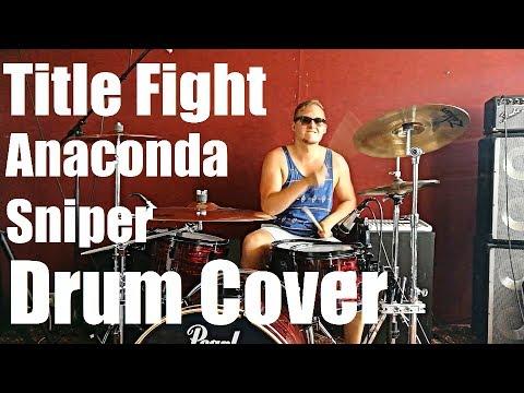 Anaconda Sniper - Title Fight // Drum Cover mp3