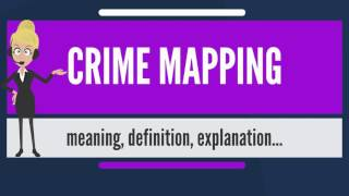 What is CRIME MAPPING? What does CRIME MAPPING mean? CRIME MAPPING meaning & explanation