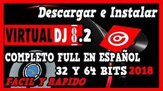 COMO DESCARGAR E INSTALAR VIRTUAL DJ PRO 8.2  COMPLETO FULL EN ESPAÑOL FÁCIL Y RÁPIDO  - 2018