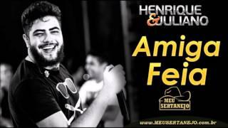 Henrique e Juliano   Amiga Feia DVD LANÇAMENTO 20161