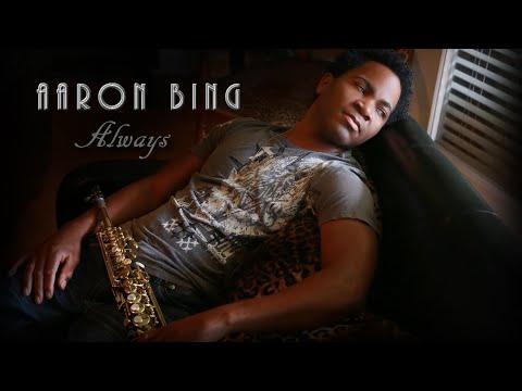 Aaron Bing - Always