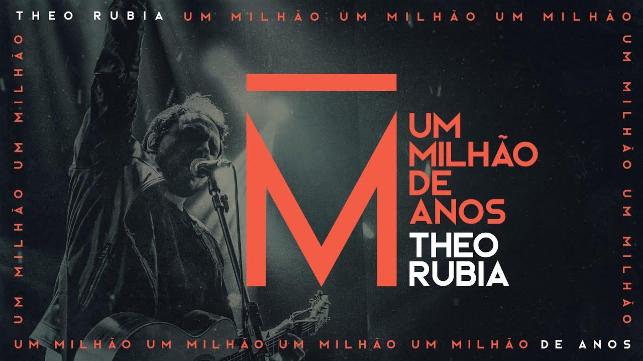 Um Milhão de Anos   Theo Rubia (Clipe Oficial)