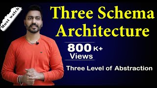 Lec-6: Three Schema Architecture | Three Level of Abstraction | Database Management System