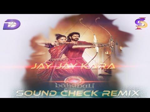 Jay Jaykara   Bahubali 2 Sound Check Remix Dj Dhiroj